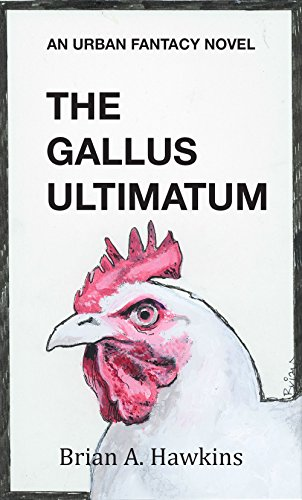 The Gallus Ultimatum by Brian A. Hawkins