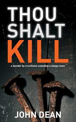 THOU SHALT KILL by John Dean