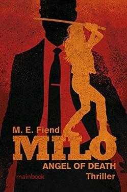 Milo-ANGEL-OF-DEATH-Thriller-by-M.-E.-Fiend-1