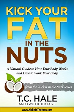 Kick your fat int he nuts by T.C. Hale