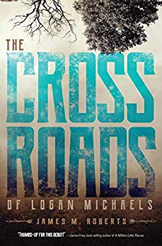 The Crossroads of Logan Michaels by James M. Roberts