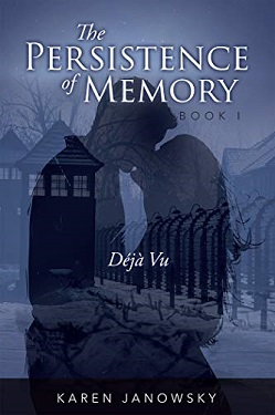 The Persistence of Memory Book 1: Déjà Vu by Karen Janowsky
