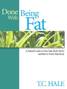 Done with being fat by TC Hale