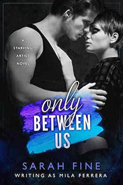 Only Between Us by Sarah Fine as Mila Ferrera