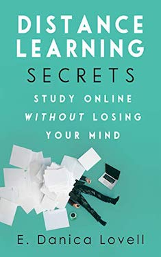 Distance Learning Secrets by E. Danica Lovell