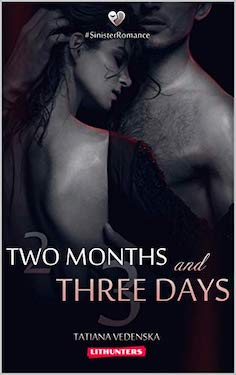 Two Months and Three Days by Tatiana Vedenska
