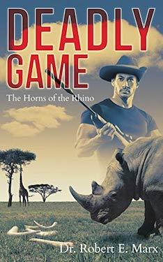 Deadly Game: The Horns of the Rhino by Robert Marx