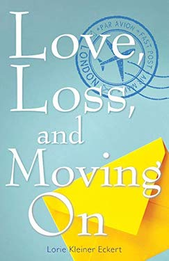 LOVE, LOSS AND MOVING ON by Lorie Kleiner Eckert