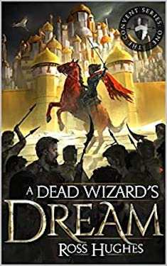 A Dead Wizard's Dream: An Epic Fantasy Novel by Ross Hughes