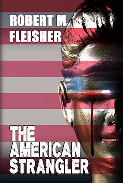 The American Strangler by Robert M. Fleisher