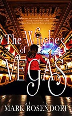 The Witches of Vegas by Mark Rosendorf