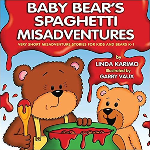 Baby Bear's Spaghetti Misadventure by Linda Karimo, illustrated by Garry Vaux