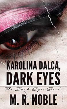 Karolina Dalca, Dark Eyes (The Dark Eyes) by M. R. Noble