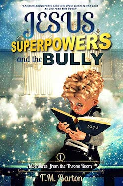 Jesus, Superpowers and the Bully by T.M. Burton
