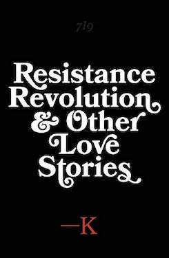 Resistance, Revolution and Other Love Stories by Edgar Thurston