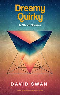 short stories that make you blink: 12 Short Stories by David Swan