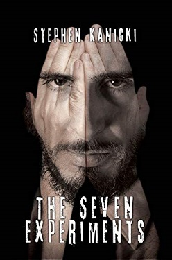 THE SEVEN EXPERIMENTS by Stephen Kanicki