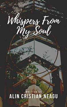 Whispers From My Soul by A. C. Neagu