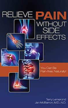 Relieve Pain Without Side Effects by Terry Lemerond & Jan McBarron M.D.