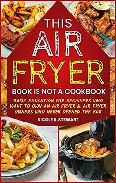 This air fryer is not a cookbook by Racher Stewart
