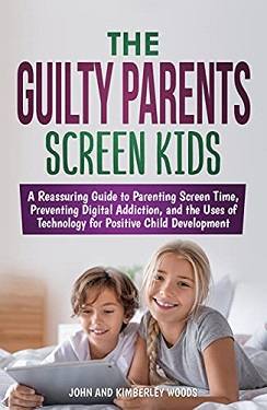 THE GUILTY PARENTS - SCREEN KIDS by John Woods and Kimberley Woods
