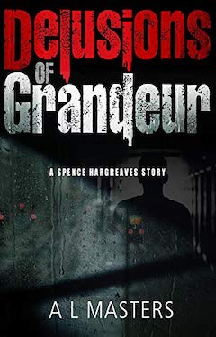Delusions of Grandeur by A.L. Masters