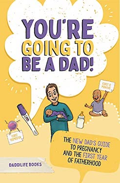 You're Going To Be A Dad! by Daddilife books